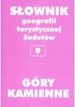 Słownik geografii turystycznej Sudetów Góry Kamienne