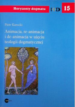 Animacja reanimacja i deanimacja w ujęciu teologii dogmatycznej