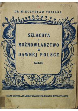 Szlachta i możnowładztwo w dawnej Polsce 1945 r.