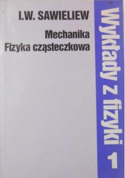 Wykłady z fizyki Mechanika Fizyka cząsteczkowa Tom I