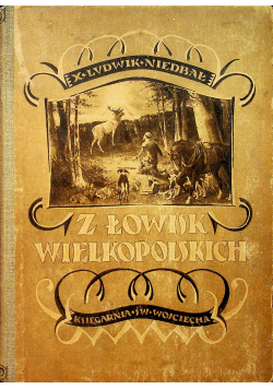 Z Łowisk Wielkopolskich 1923 r.
