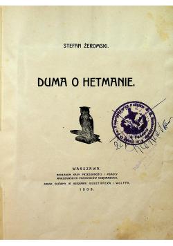 Duma o Hetmanie 1908 r.