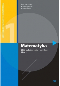Matematyka Zbiór zadań do liceów i techników klasa I