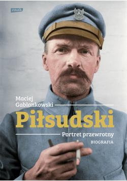 Piłsudski Portret przewrotny Biografia