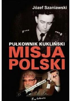 Pułkownik Kukliński misja Polski