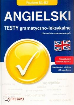 Angielski Testy gramatyczno leksykalne Poziom B1 B2