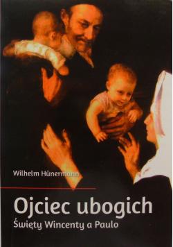 Ojciec ubogich święty Wincenty a Paulo