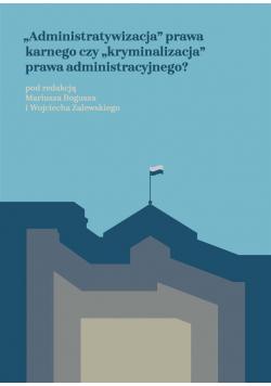 Administratywizacja prawa karnego..