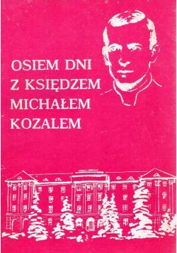 Osiem dni z księdzem Michałem Kozalem