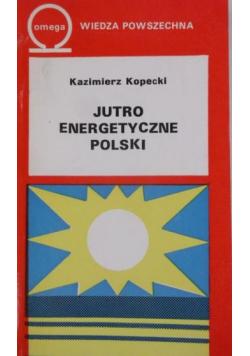 Jutro energetyczne Polski