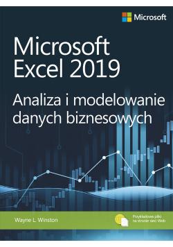 Microsoft Excel 2019 Analiza i modelowanie danych biznesowych