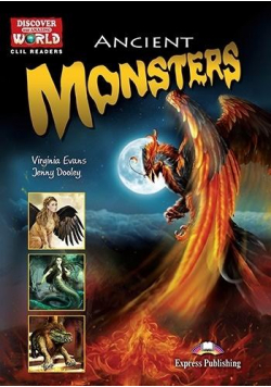 Ancient Monsters. Reader level B1+/B2 + DigiBook