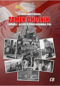Zamek Chojnik. Skarby, afery i propaganda PRL