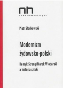 Modernizm żydowsko-polski. Streng/Włodarski