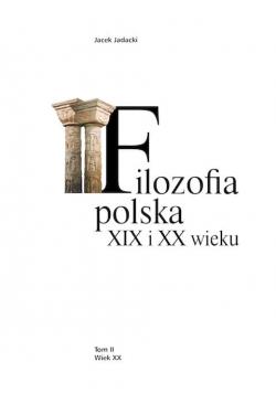 Filozofia polska XIX i XX wieku Tom II wiek XX