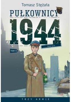 Pułkownicy 1944 Tom 2 Nowe życie Autograf Stężała