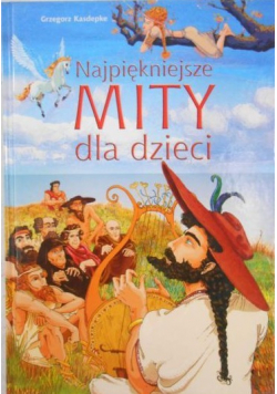 Najpiękniejsze mity dla dzieci