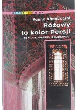 Różowy to kolor Persji Sen o islamskiej demokracji
