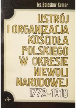 Ustrój i organizacja kościoła Polskiego w okresie niewoli narodowej 1772 1918