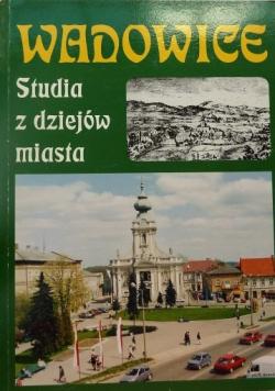 Wadowice Studia z dziejów miasta