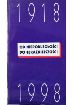 Od niepodległości do teraźniejszości 1918 1998