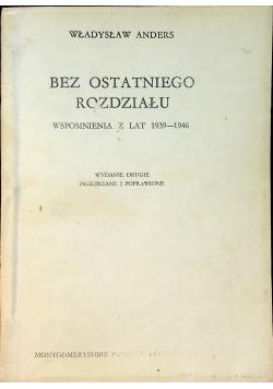 Bez ostatniego rozdziału Wspomnienia z lat 1939  1946  1950r