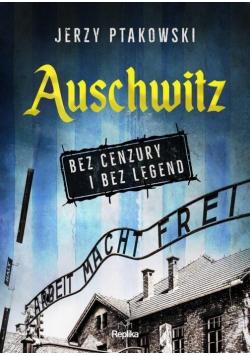 Auschwitz bez cenzury i bez legend