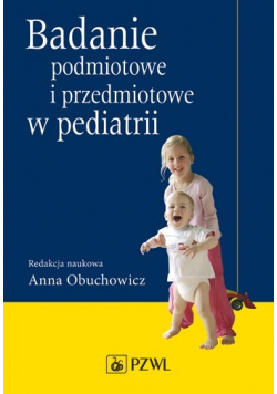 Badanie podmiotowe i przedmiotowe w pediatrii