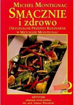 Smacznie i zdrowo orginalne przepisy kulinarne w metodzie montignac