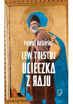 Lew Tołstoj  Ucieczka z raju