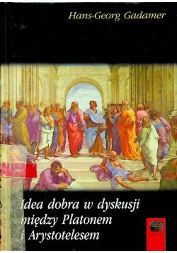 Idea dobra w dyskusji między Platonem i Arystotelesem