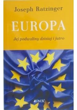 Europa Jej podwaliny dzisiaj i jutro