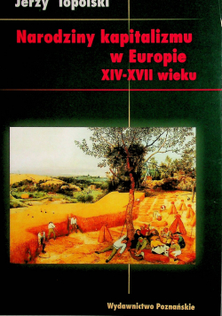 Narodziny kapitalizmu w Europie XIV-XVII wieku