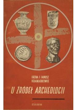 U źródeł archeologii