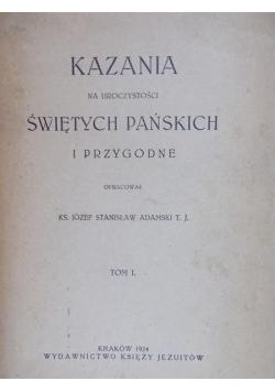 Kazania na uroczystości Świętych Pańskich i przygodne tom 1 i 2 1924 r.