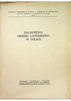 Zagadnienia okresu lateńskiego w Polsce