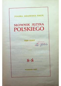 Słownik języka polskiego tom ósmy