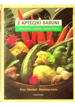 Z apteczki babuni Warzywa i owoce które leczą