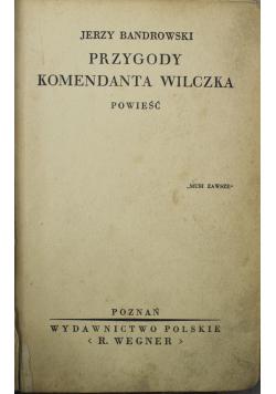 Przygody komendanta Wilczka 1939 r