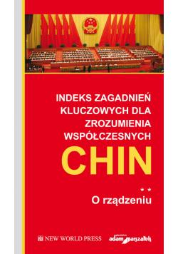 Indeks zagadnień kluczowych dla zrozumienia współczesnych Chin O rządzeniu Tom 2