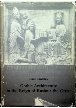 Gothic Architecture in the reign of kasimir the great