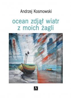 Ocean zdjął wiatr z moich żagli