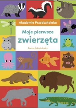 Akademia Przedszkolaka. Moje pierwsze zwierzęta