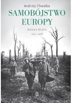 Samobójstwo Europy wielka wojna 1914 1918