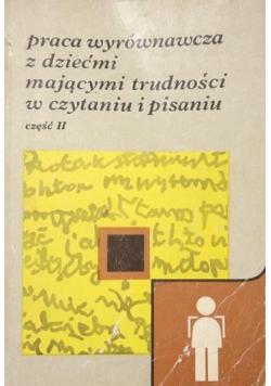Praca wyrównawcza z dziećmi mającymi trudności w czytaniu i pisaniu część 2