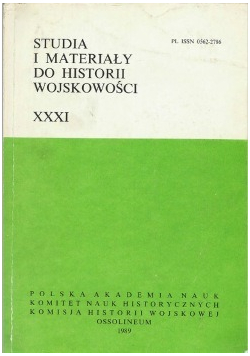 Studia i materiały do historii wojskowości Tom XXXI