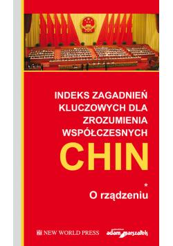 Indeks zagadnień kluczowych dla zrozumienia współczesnych Chin. O rządzeniu Tom 1