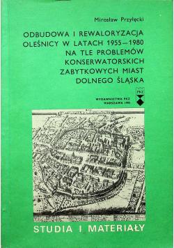 Odbudowa i rewaloryzacja Oleśnicy w latach 1955 1980 n