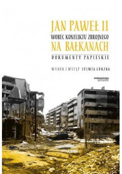 Jan Paweł II wobec konfliktu zbrojnego na...