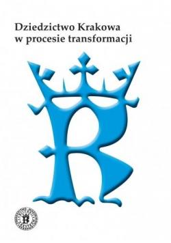 Dziedzictwo Krakowa w procesie transformacji